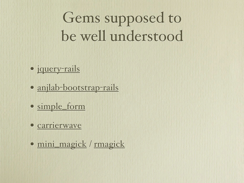 Gems supposed to be well understood • jquery-ra...