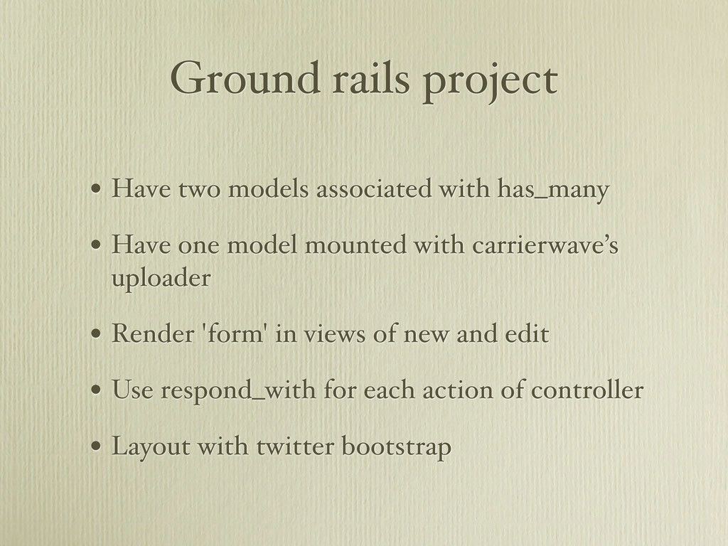 Ground rails project • Have two models associat...