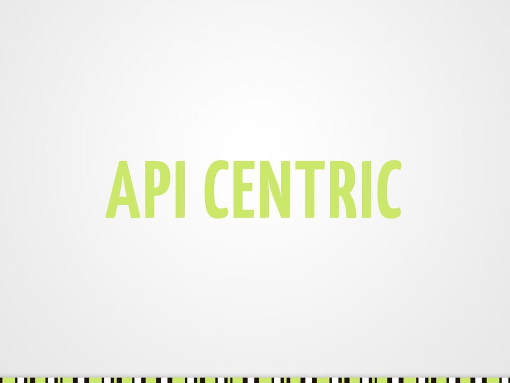 API CENTRIC