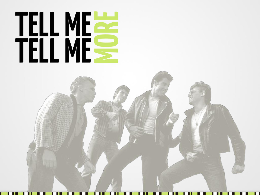 TELL ME MORE TELL ME