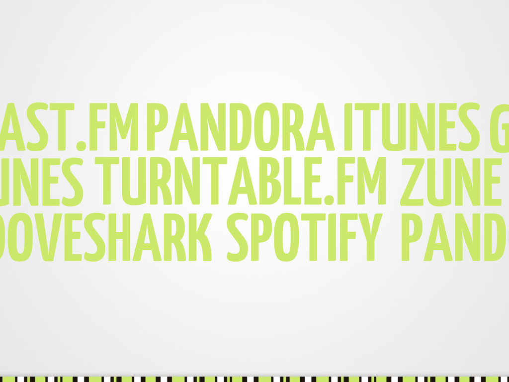 UNES ZUNE PANDO AST.FM TURNTABLE.FM OOVESHARK S...