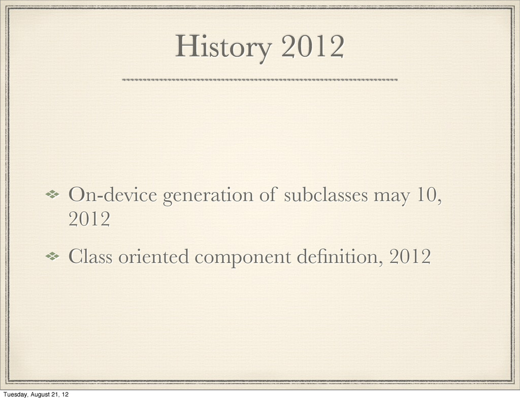 History 2012 On-device generation of subclasses...