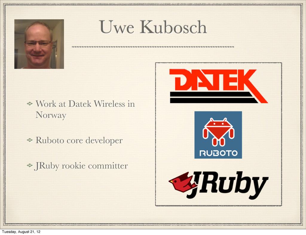 Uwe Kubosch Work at Datek Wireless in Norway Ru...