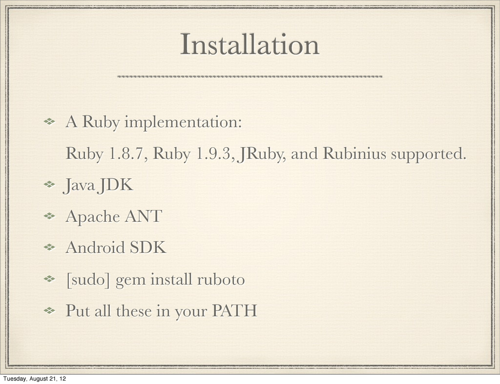 Installation A Ruby implementation: Ruby 1.8.7,...