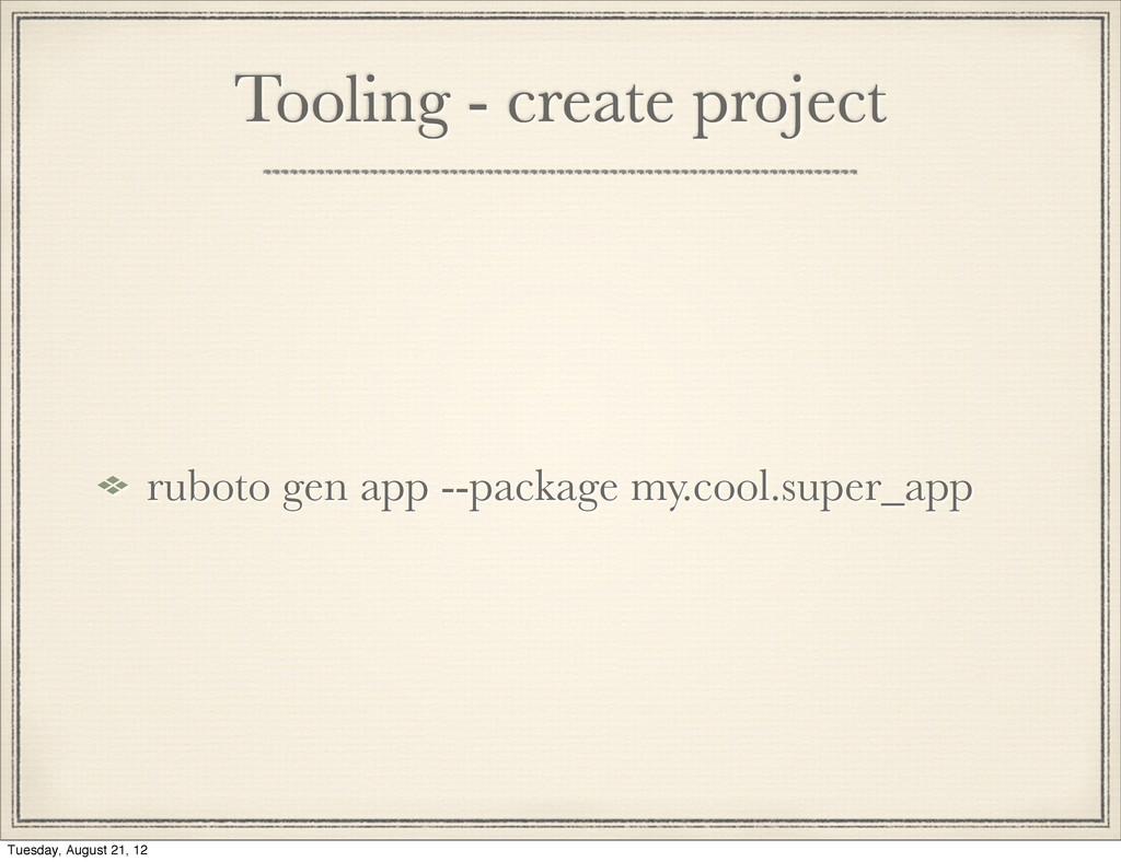 Tooling - create project ruboto gen app --packa...