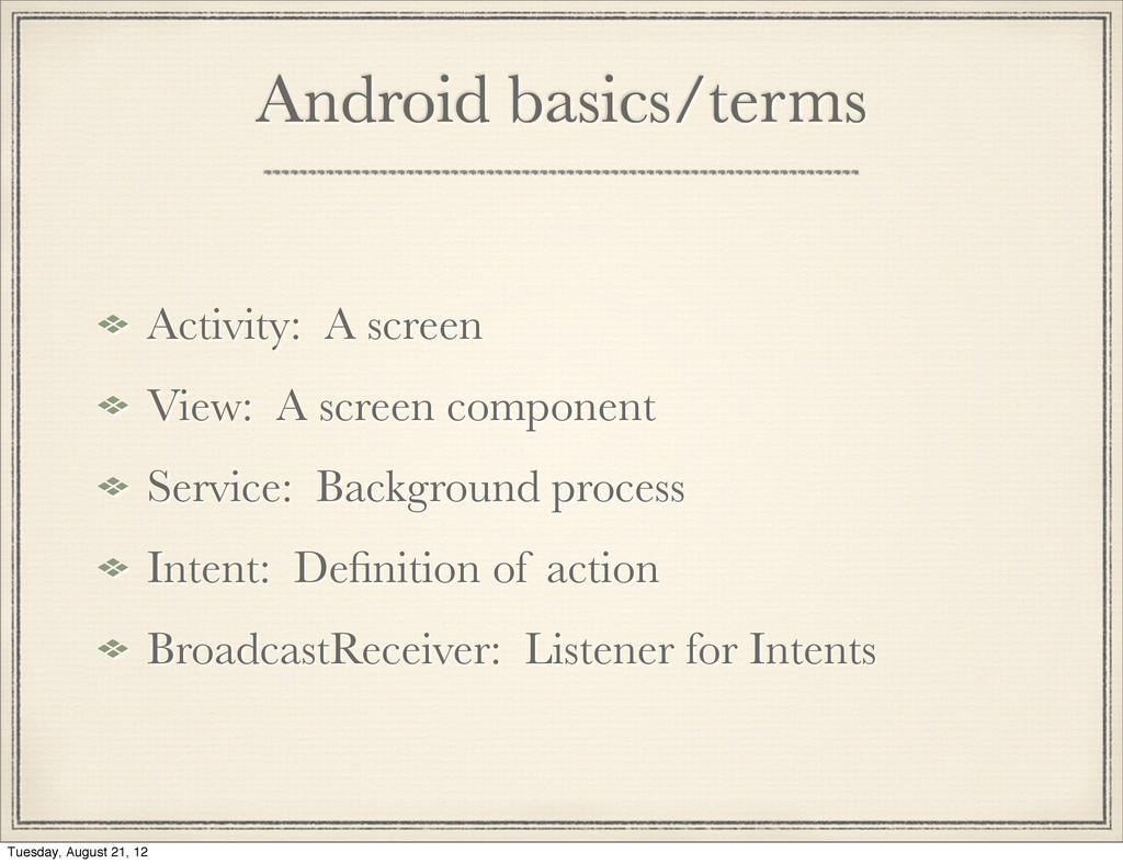 Activity: A screen View: A screen component Ser...