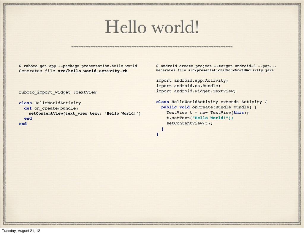 Hello world! $ ruboto gen app --package present...