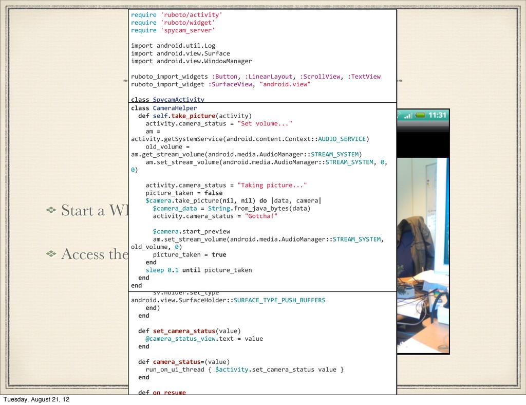 Spycam Start a WEBrick web server Access the ca...