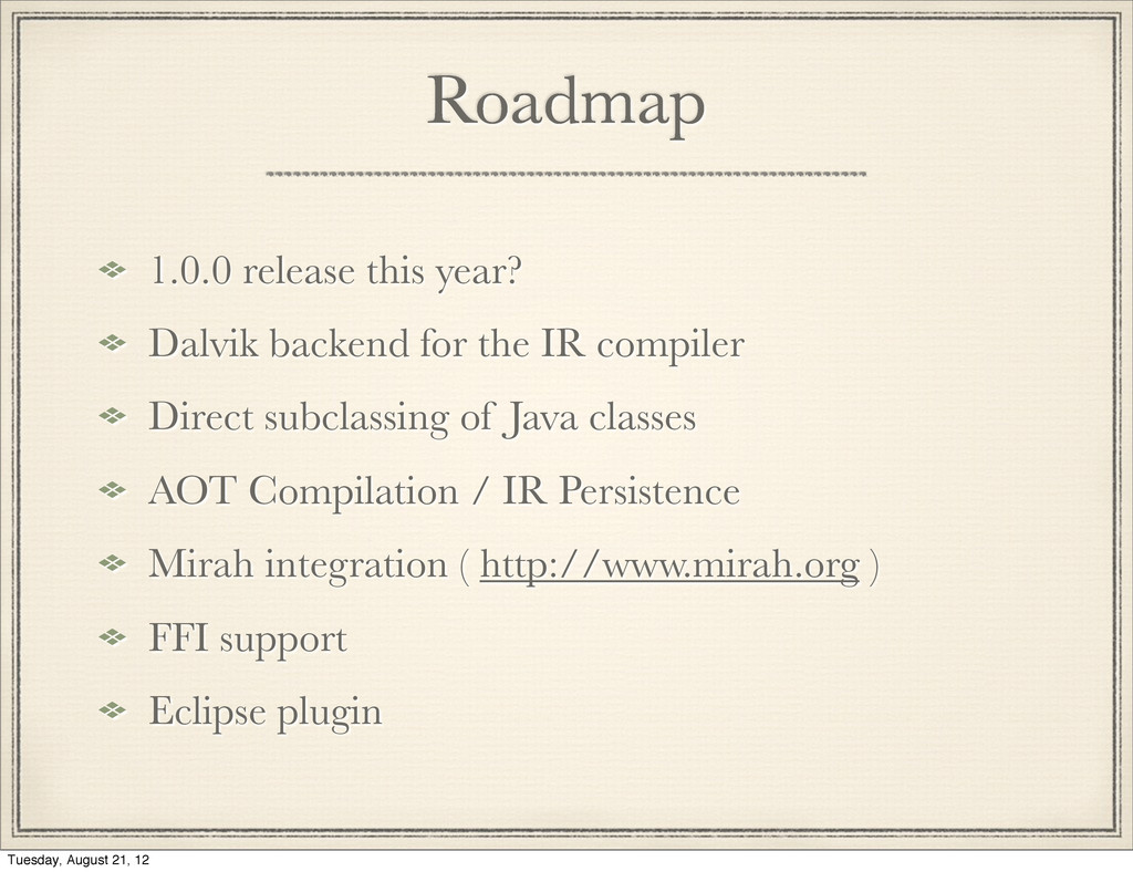 Roadmap 1.0.0 release this year? Dalvik backend...