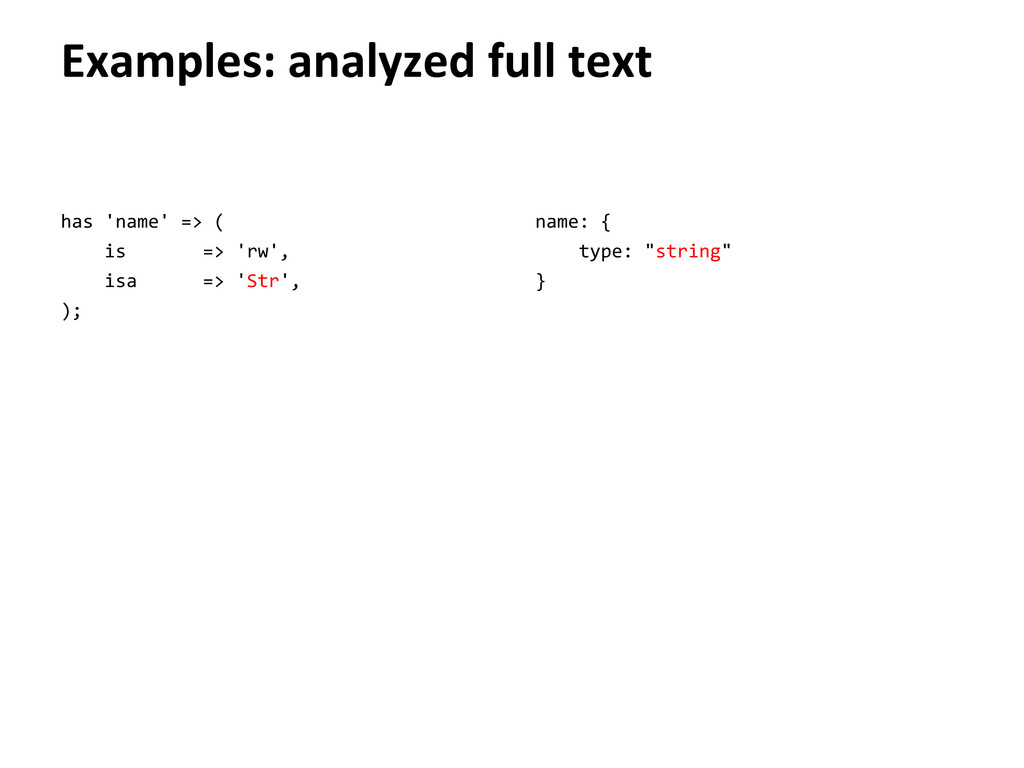 Examples: analyzed full text has 'name' => ( is...