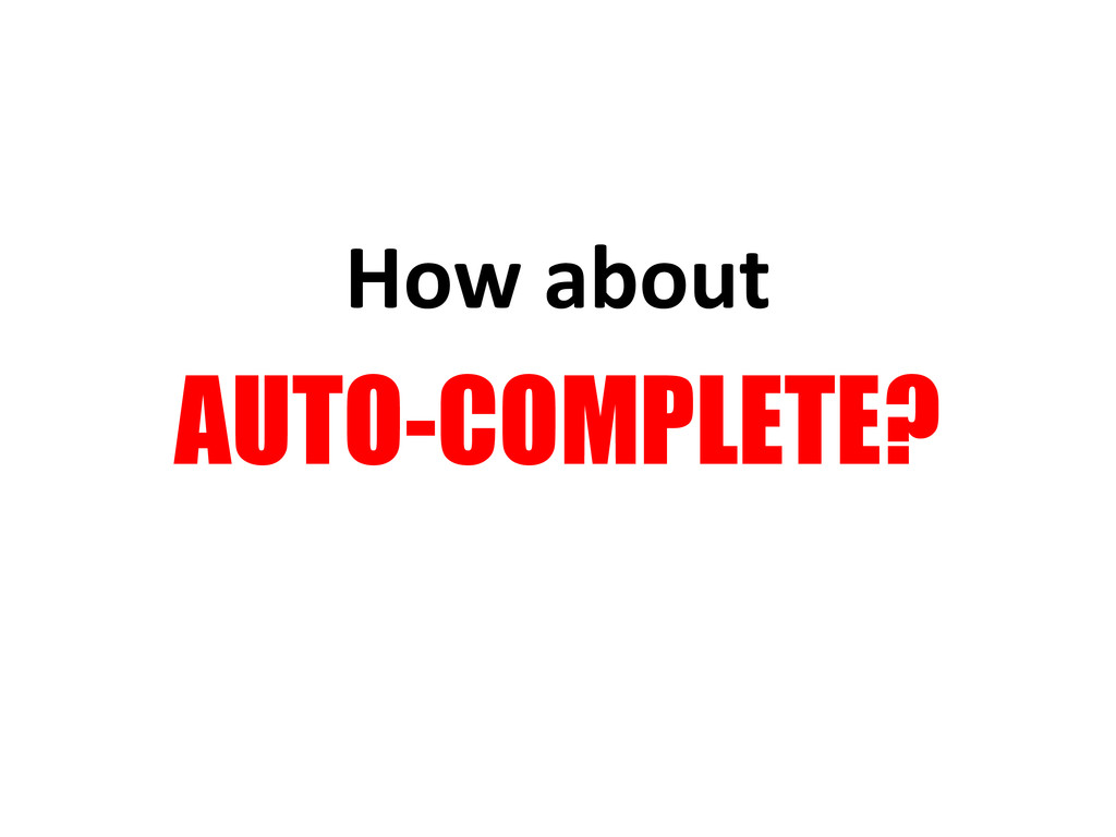 How about AUTO-COMPLETE?
