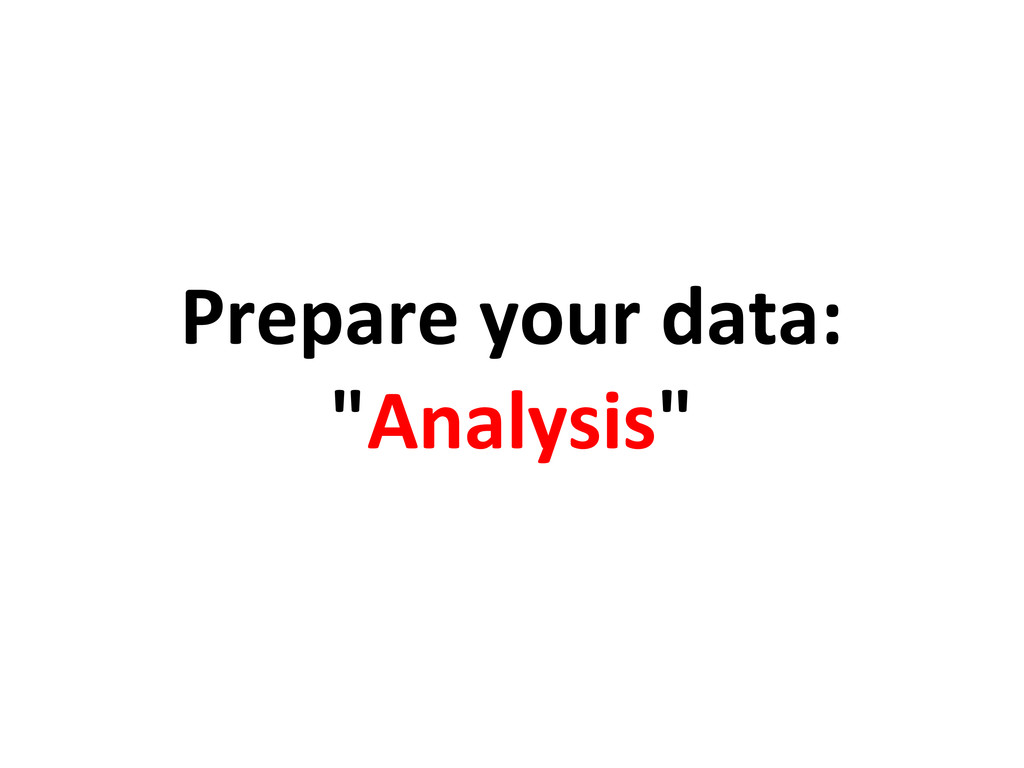 "Prepare your data: ""Analysis"""
