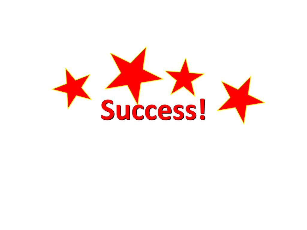 Success! Success!