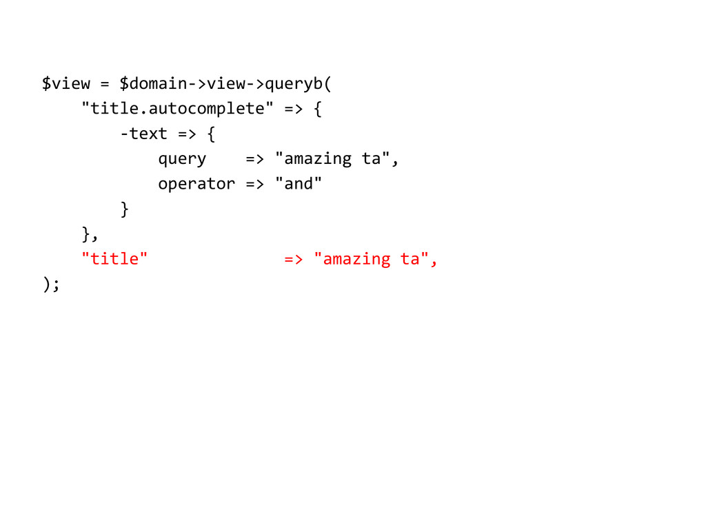 """$view = $domain->view->queryb( """"title.autocompl..."""