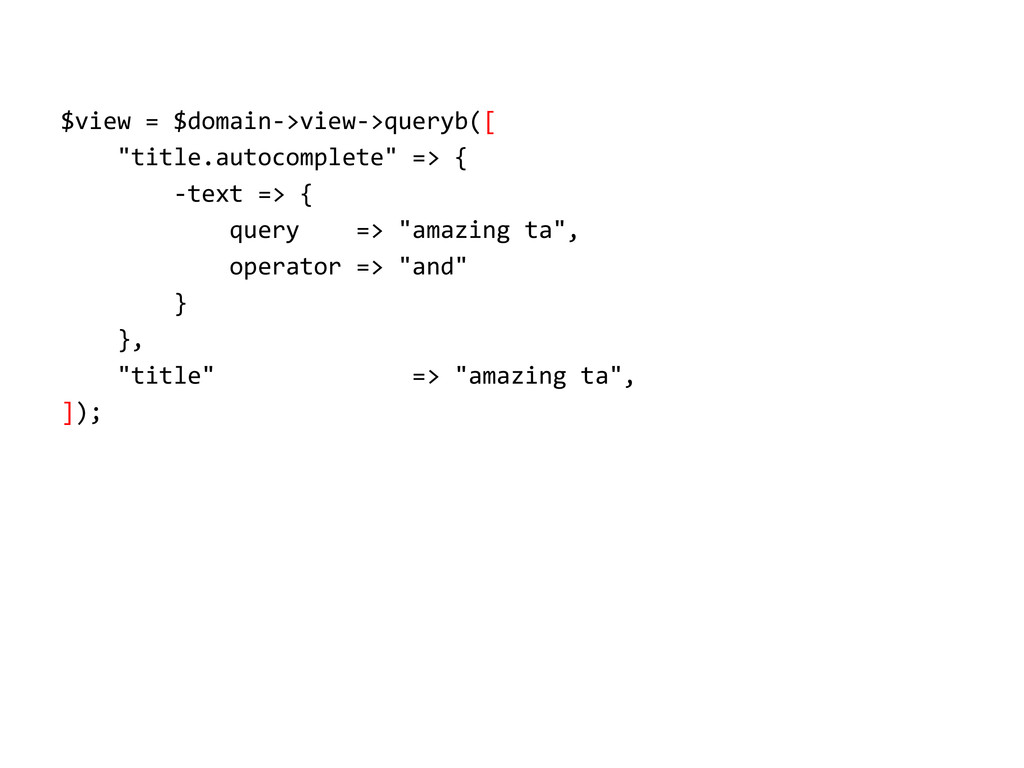 """$view = $domain->view->queryb([ """"title.autocomp..."""