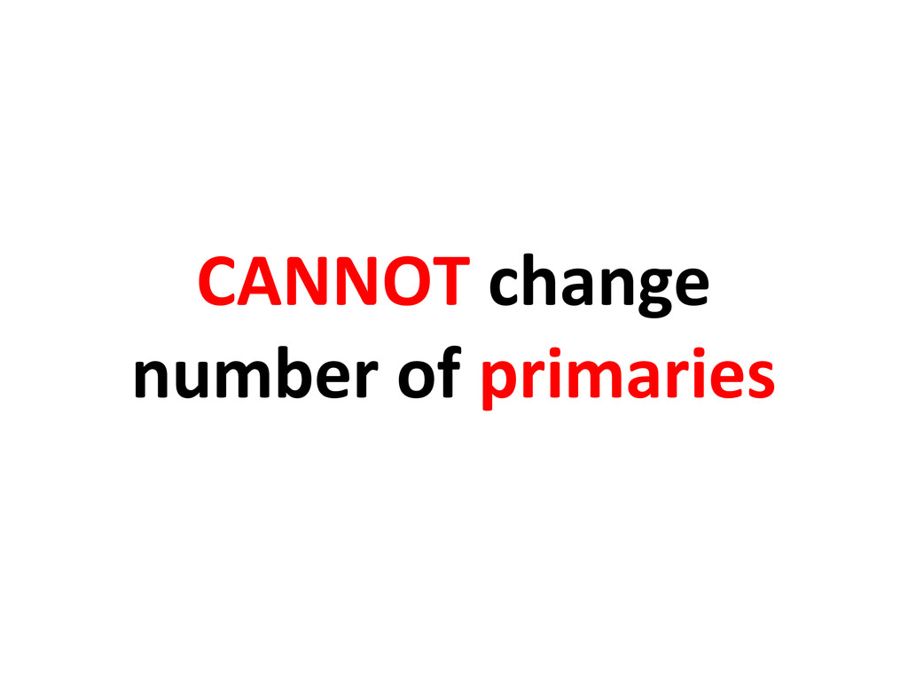CANNOT change number of primaries