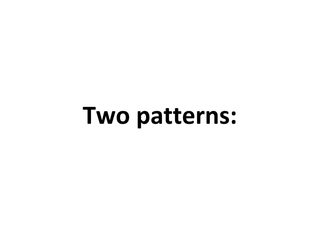 Two patterns: