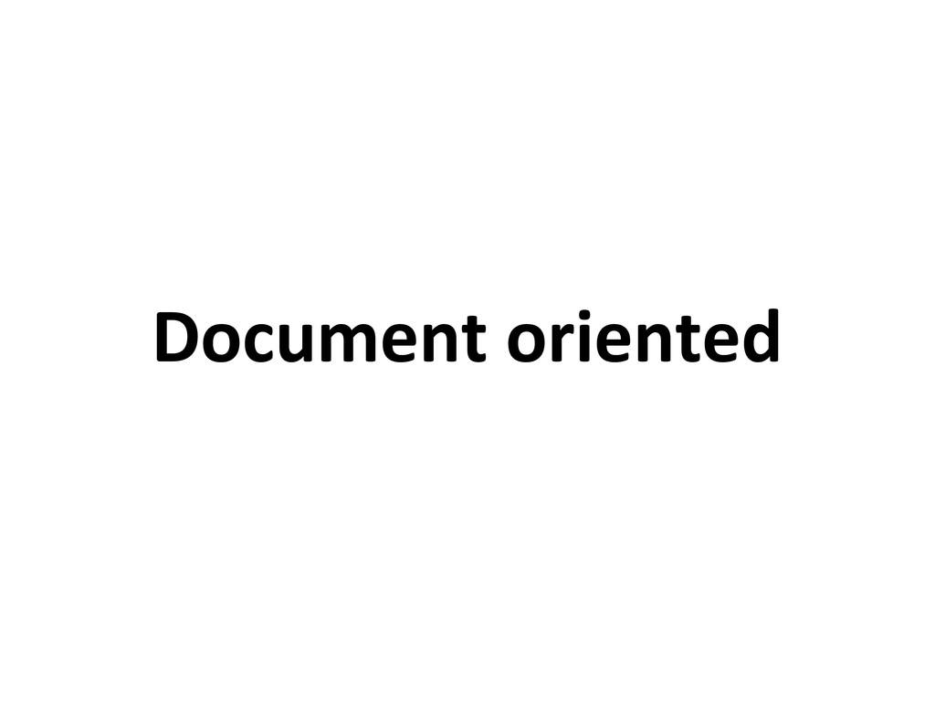Document oriented