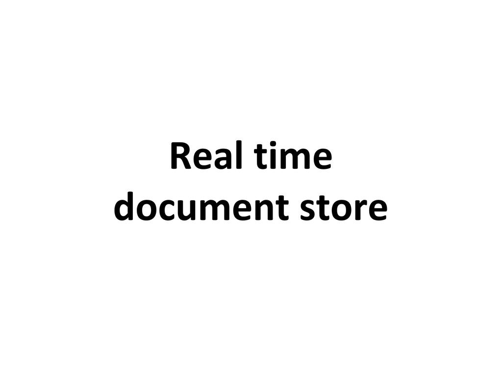 Real time document store