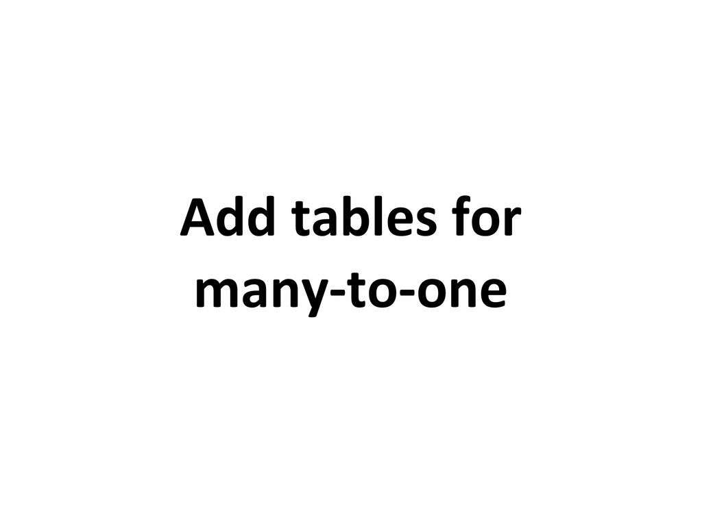 Add tables for many-to-one