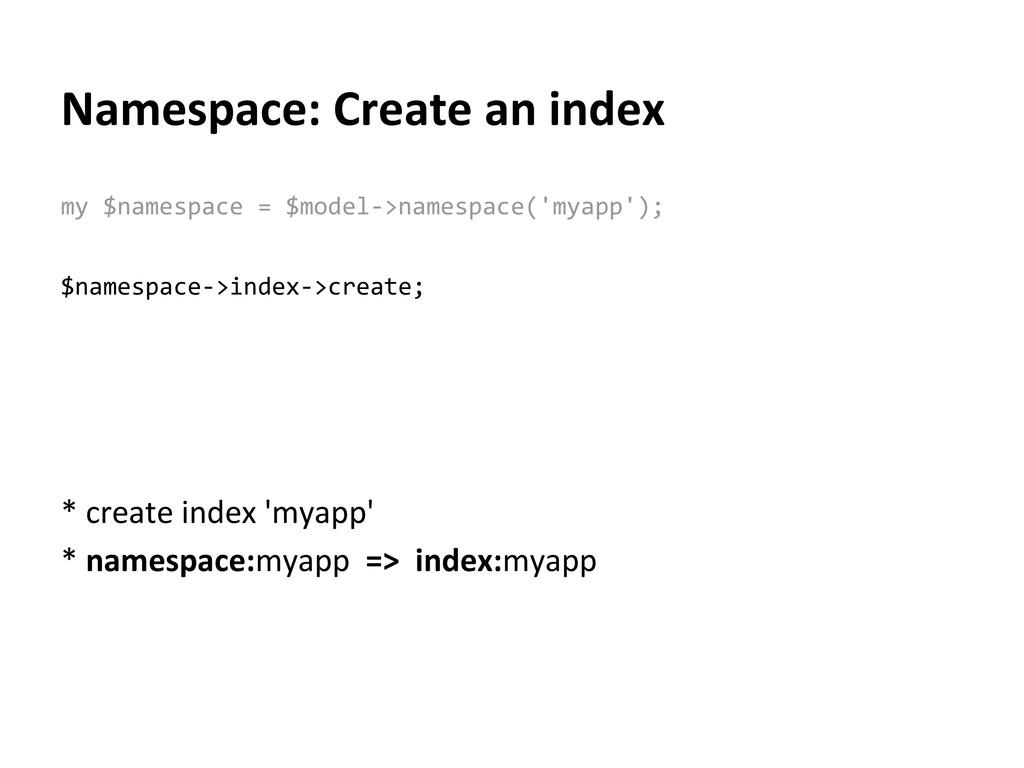 Namespace: Create an index $namespace->index->c...