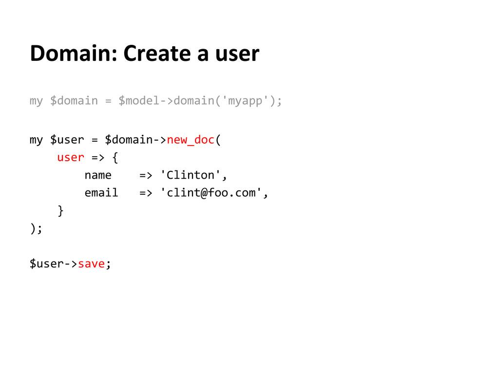 Domain: Create a user my $domain = $model->doma...