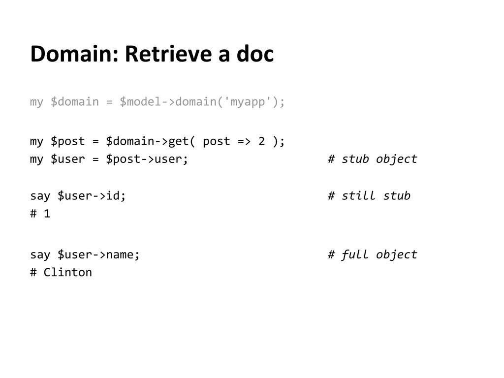 Domain: Retrieve a doc my $domain = $model->dom...