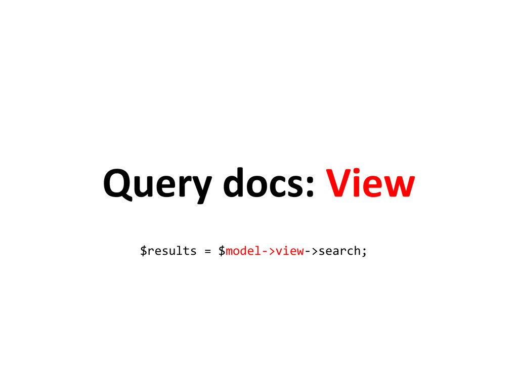Query docs: View $results = $model->view->searc...