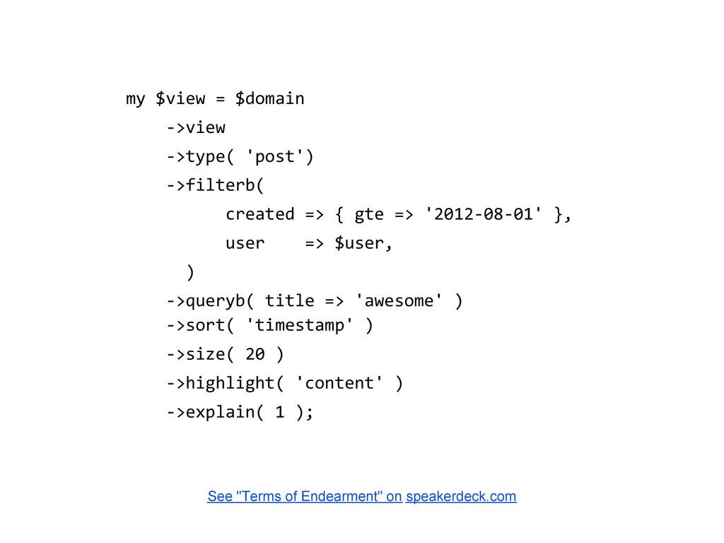 my $view = $domain ->view ->type( 'post') ->fil...