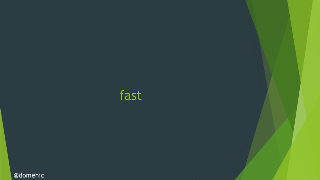 fast @domenic