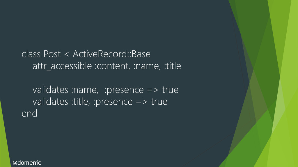 class Post < ActiveRecord::Base attr_accessible...