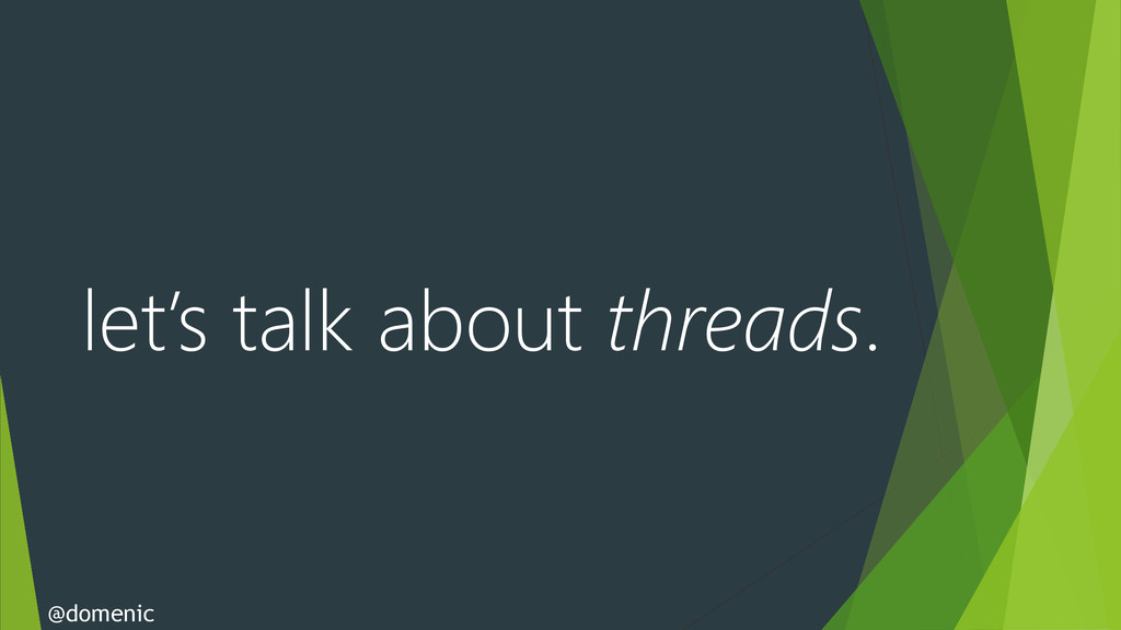 let's talk about threads. @domenic