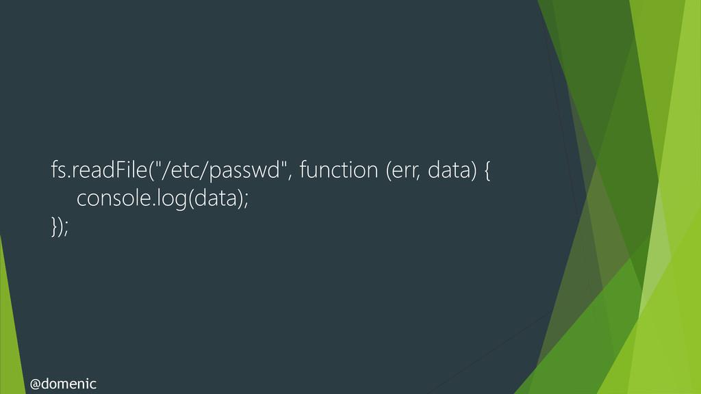 "fs.readFile(""/etc/passwd"", function (err, data)..."