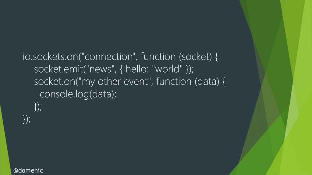 """io.sockets.on(""""connection"""", function (socket) {..."""