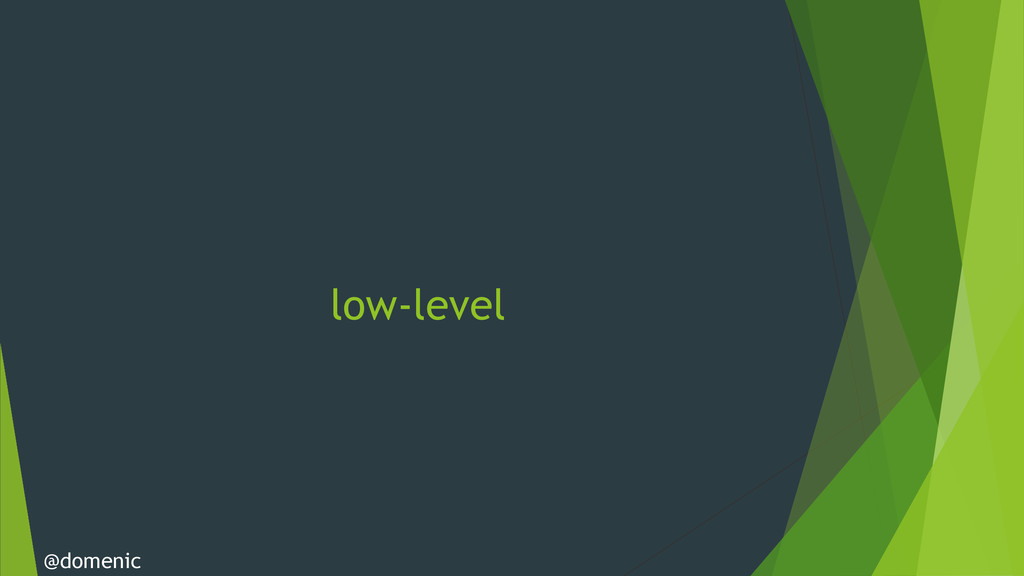 low-level @domenic