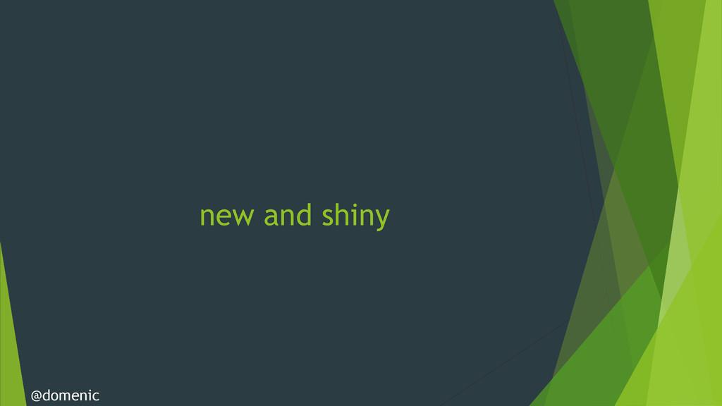 new and shiny @domenic