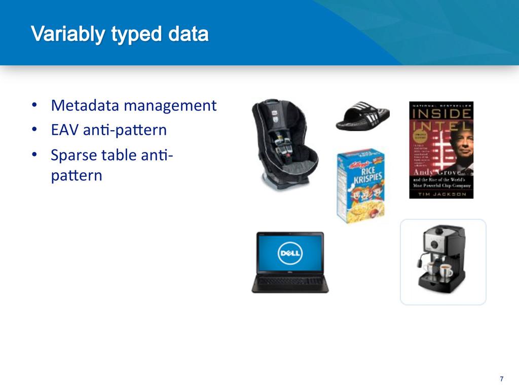 7 • Metadata management  • EAV an@-...