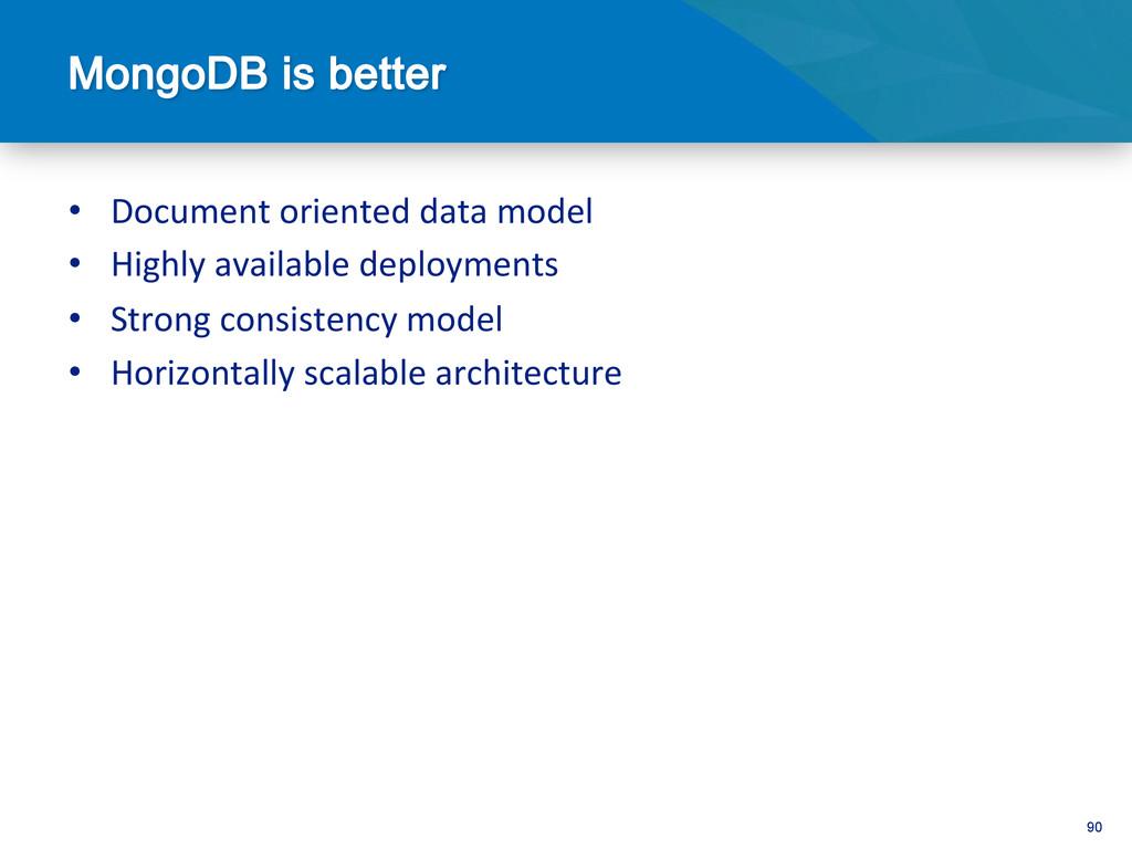90 • Document oriented data model ...