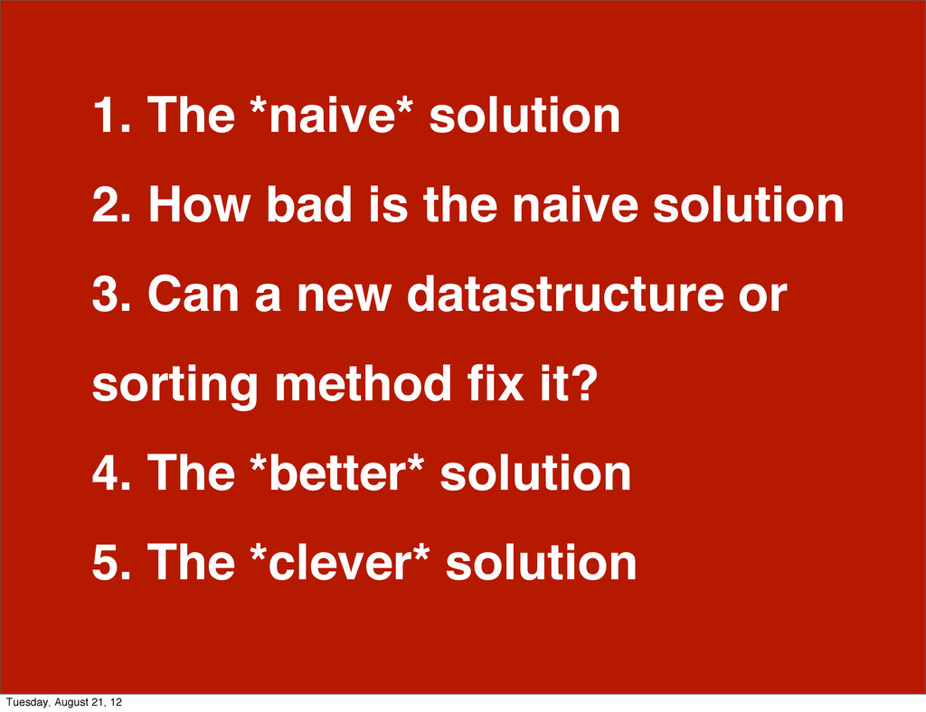 1. The *naive* solution 2. How bad is the naive...