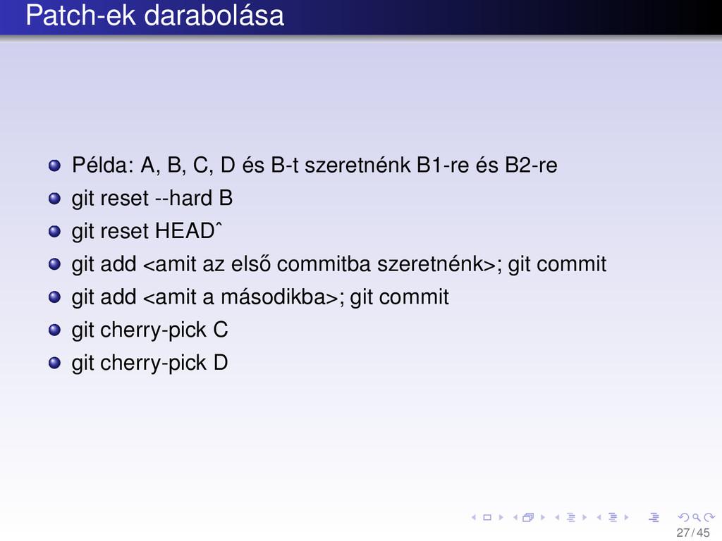 Patch-ek darabolása Példa: A, B, C, D és B-t sz...