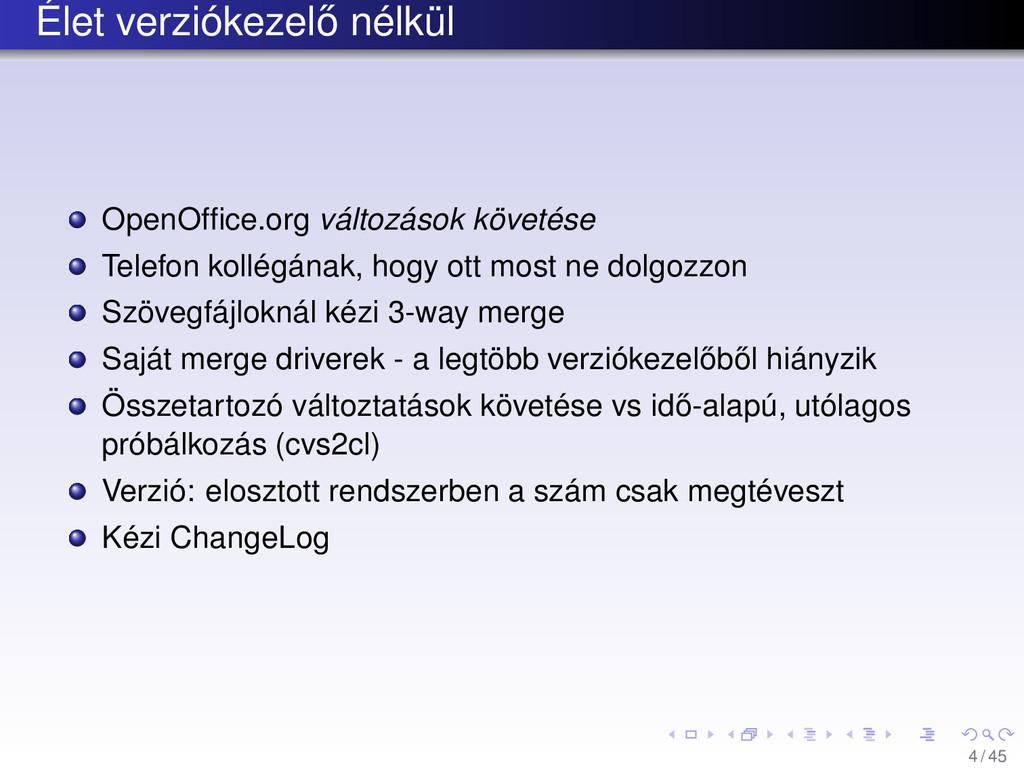 Élet verziókezel˝ o nélkül OpenOffice.org változ...