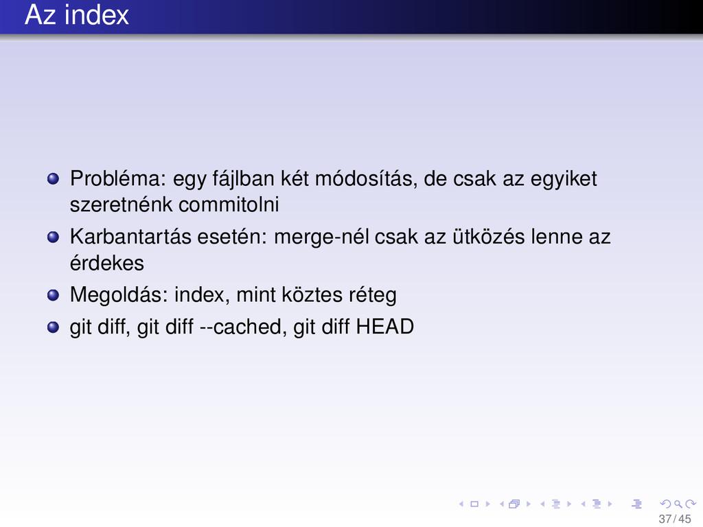 Az index Probléma: egy fájlban két módosítás, d...