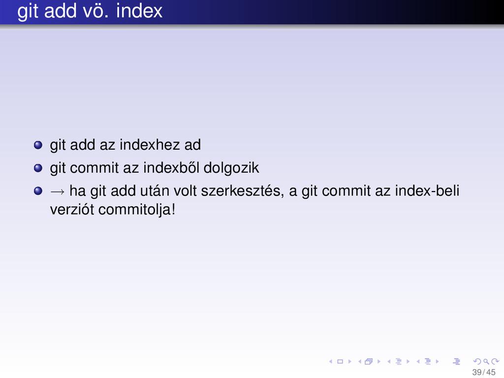 git add vö. index git add az indexhez ad git co...