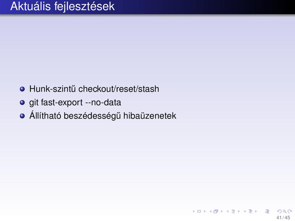 Aktuális fejlesztések Hunk-szint˝ u checkout/re...