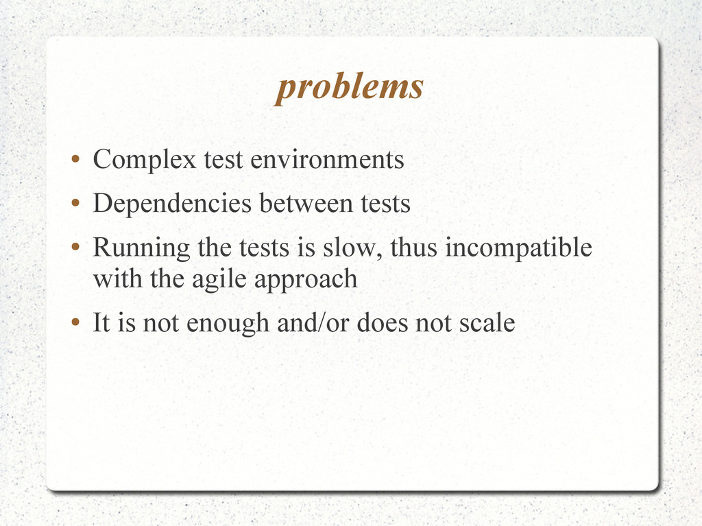 problems ● Complex test environments ● Dependen...
