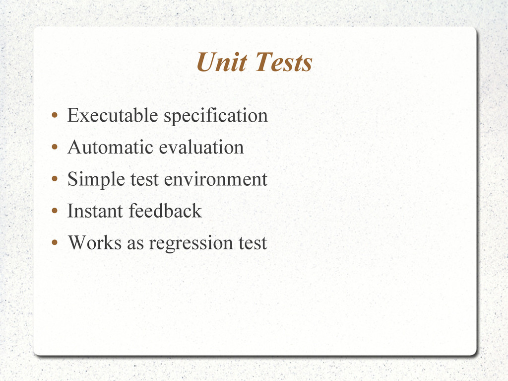 Unit Tests ● Executable specification ● Automat...