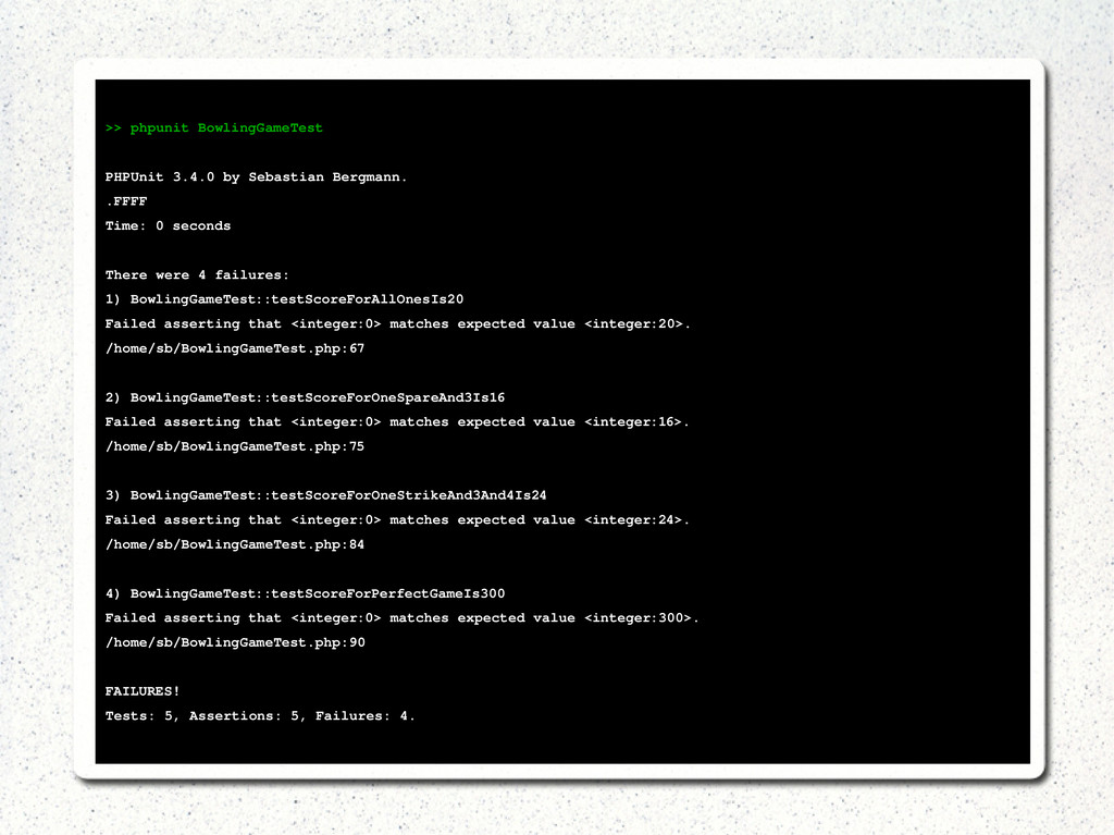 >> phpunit BowlingGameTest PHPUnit 3.4.0 by Seb...