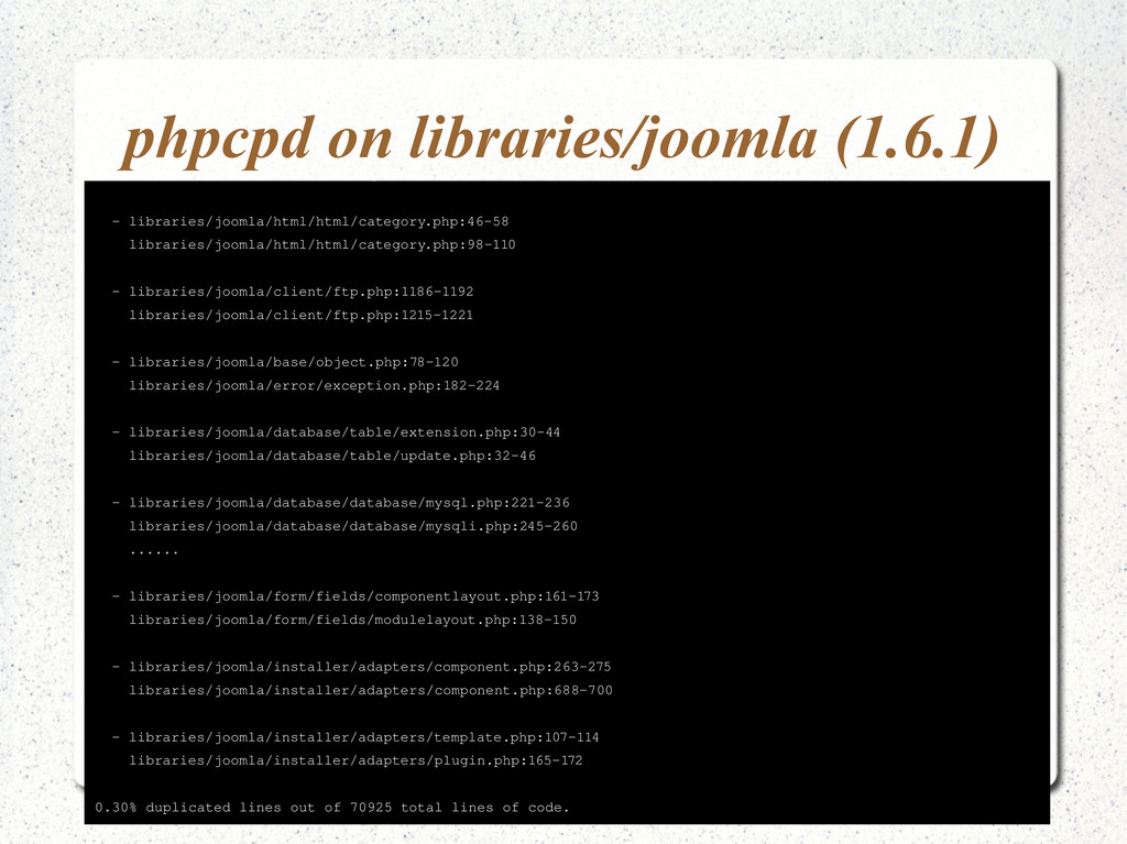 phpcpd on libraries/joomla (1.6.1) Found 10 exa...