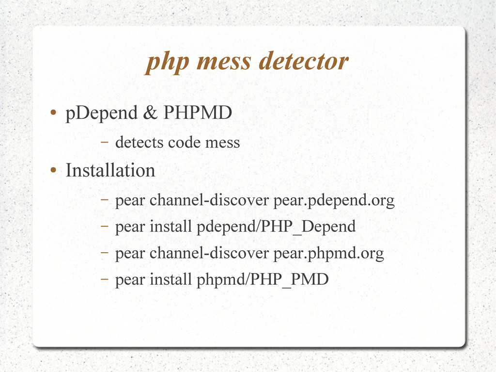 php mess detector ● pDepend & PHPMD – detects c...