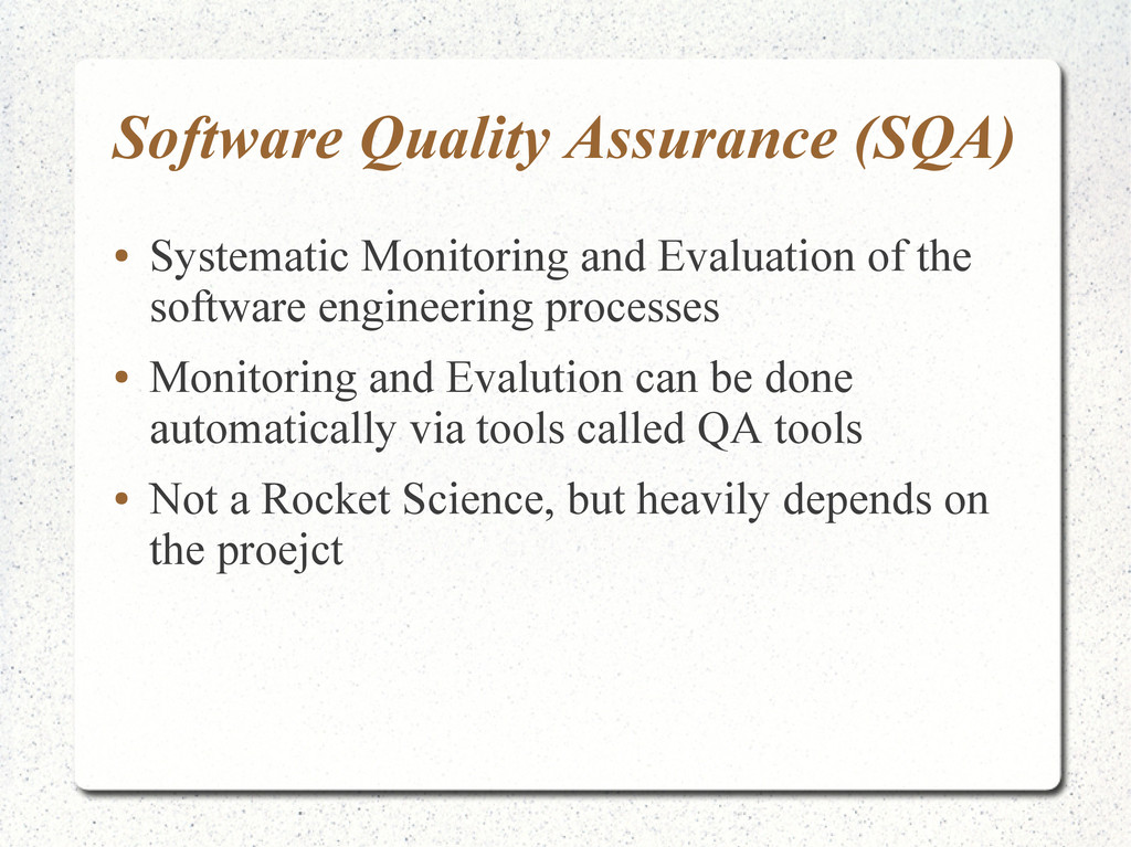 Software Quality Assurance (SQA) ● Systematic M...